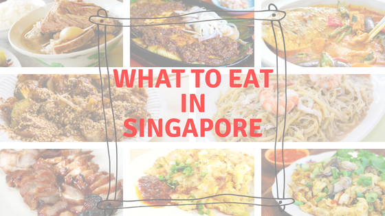 What To Eat In Singapore – 15 Classic Singaporean Dishes