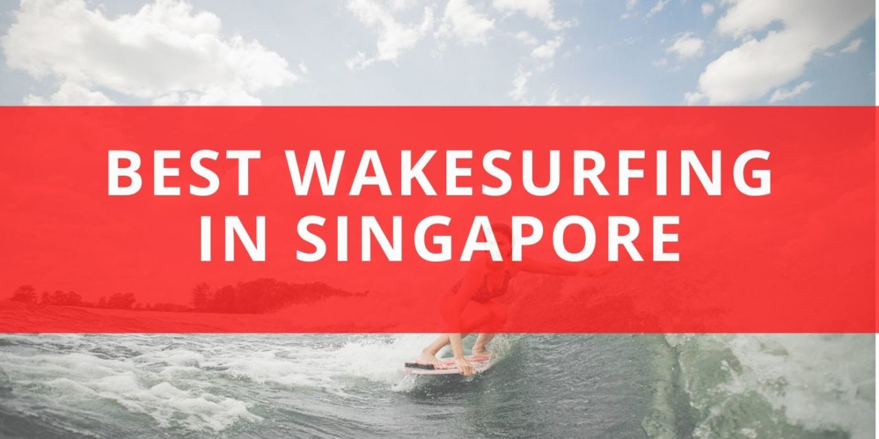 Best 5 Wakesurfing Singapore Instructors 2020