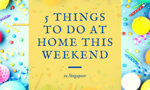 5 Things To Do At Home This Weekend In Singapore | March 21-27, 2020