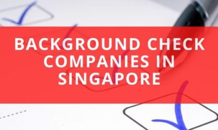 The 5 Best Background Check Companies in Singapore